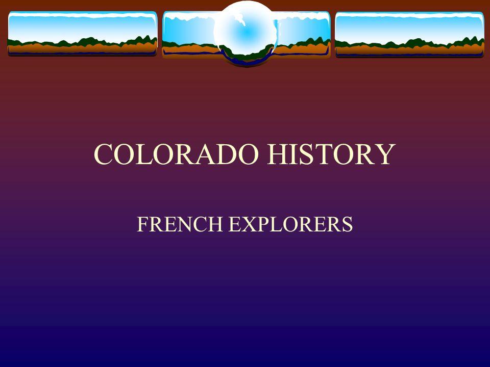 COLORADO HISTORY FRENCH EXPLORERS