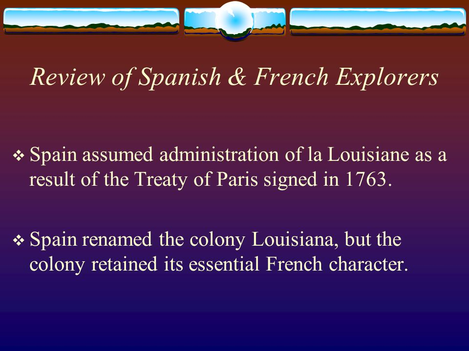 Review of Spanish & French Explorers