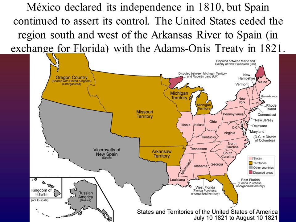 México declared its independence in 1810, but Spain continued to assert its control.