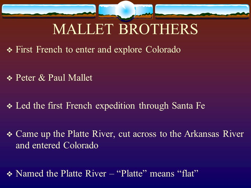 MALLET BROTHERS First French to enter and explore Colorado