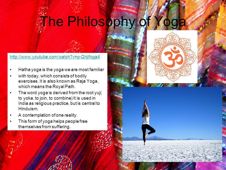 The Philosophy of Yoga http://www.youtube.com/watch v=p-Qhjlfoga4