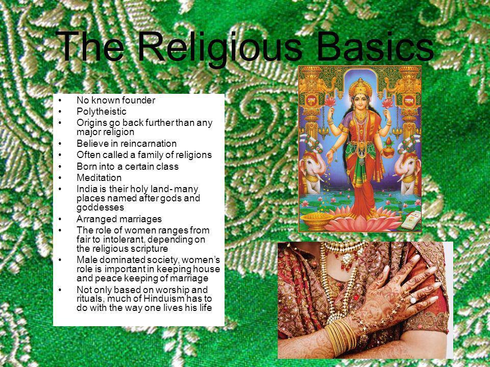 The Religious Basics No known founder Polytheistic