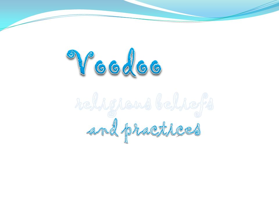 Voodoo religious beliefs and practices