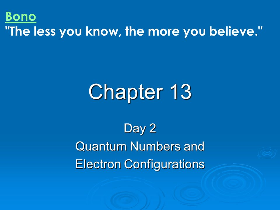 Day 2 Quantum Numbers and Electron Configurations