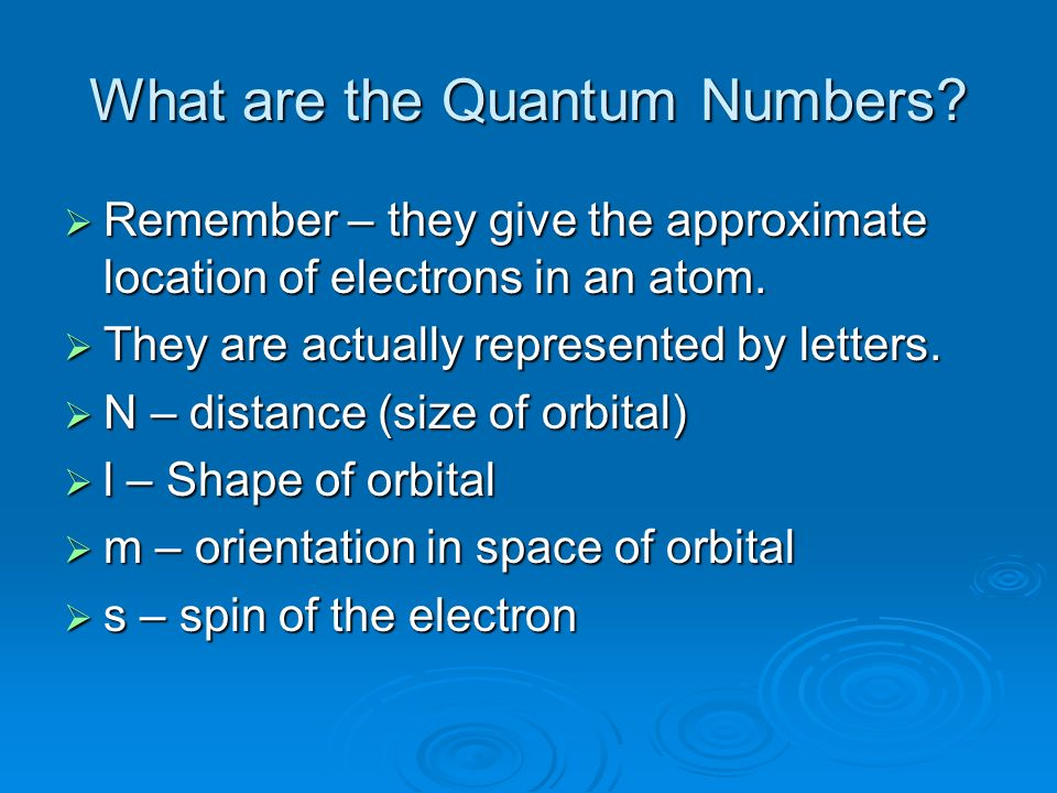 What are the Quantum Numbers