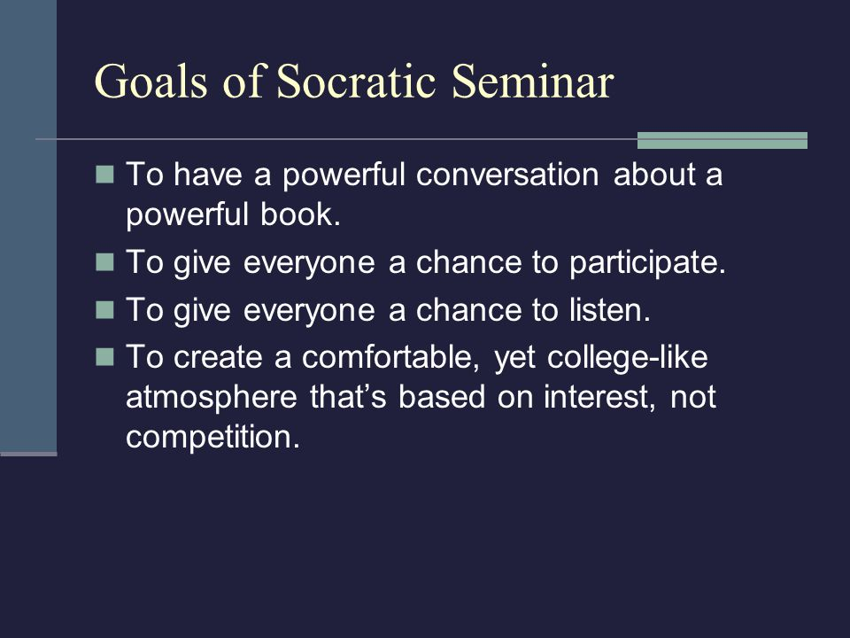 Goals of Socratic Seminar