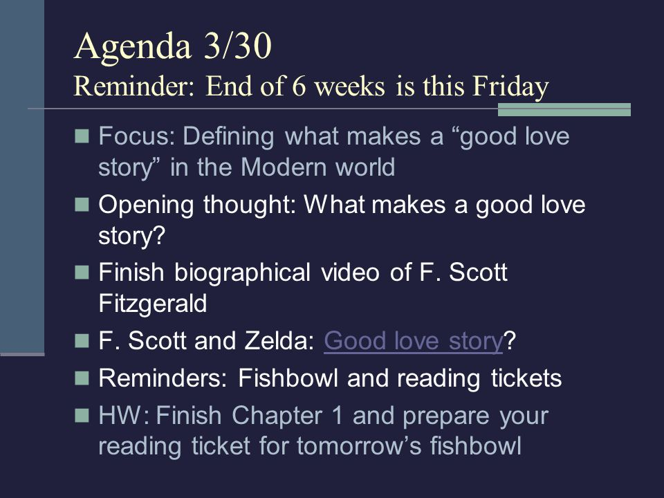 Agenda 3/30 Reminder: End of 6 weeks is this Friday