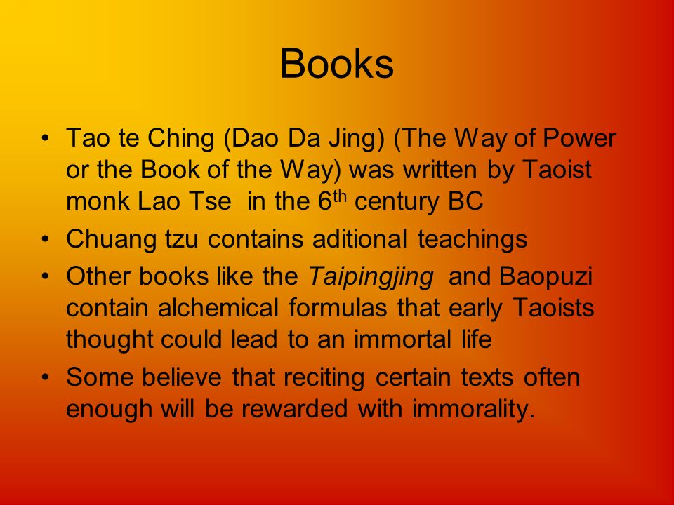 Books Tao te Ching (Dao Da Jing) (The Way of Power or the Book of the Way) was written by Taoist monk Lao Tse in the 6th century BC.