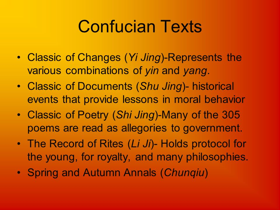 Confucian Texts Classic of Changes (Yi Jing)-Represents the various combinations of yin and yang.