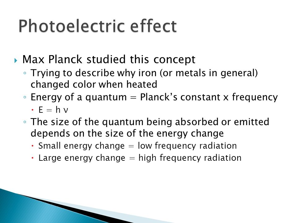 Photoelectric effect Max Planck studied this concept