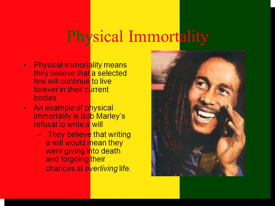 Physical Immortality Physical immortality means they believe that a selected few will continue to live forever in their current bodies.
