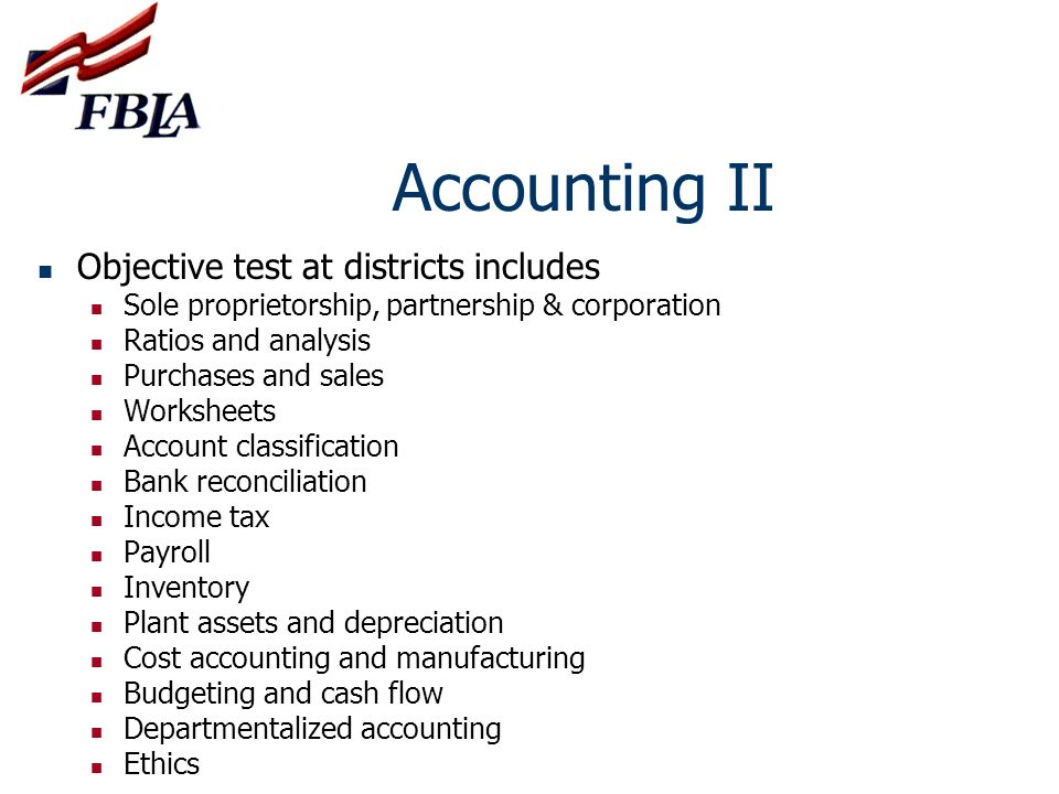 Accounting II Objective test at districts includes