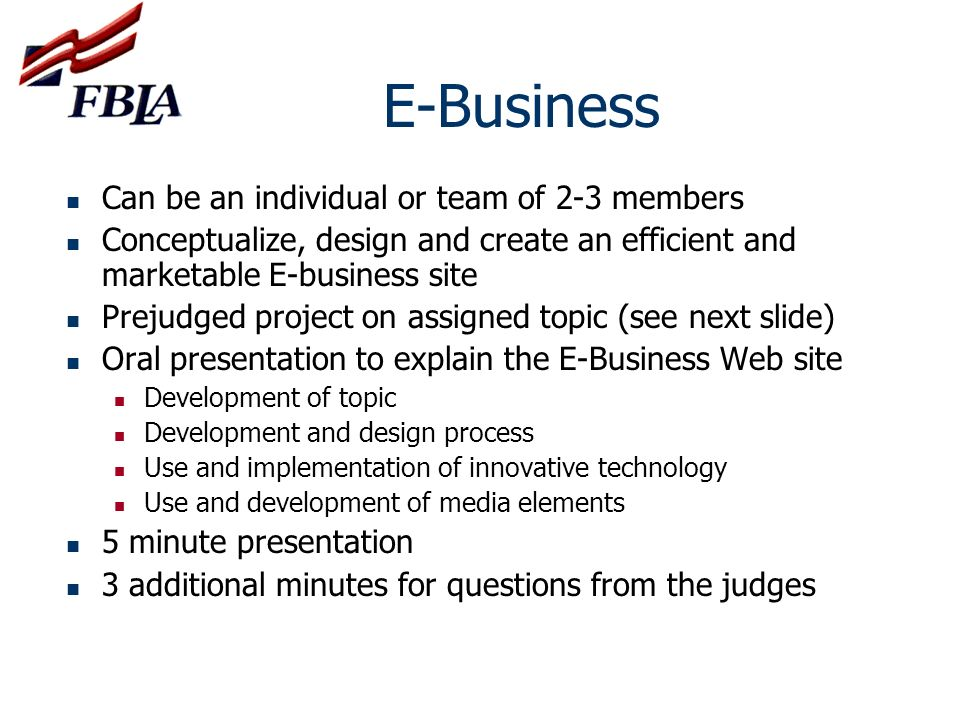 E-Business Can be an individual or team of 2-3 members
