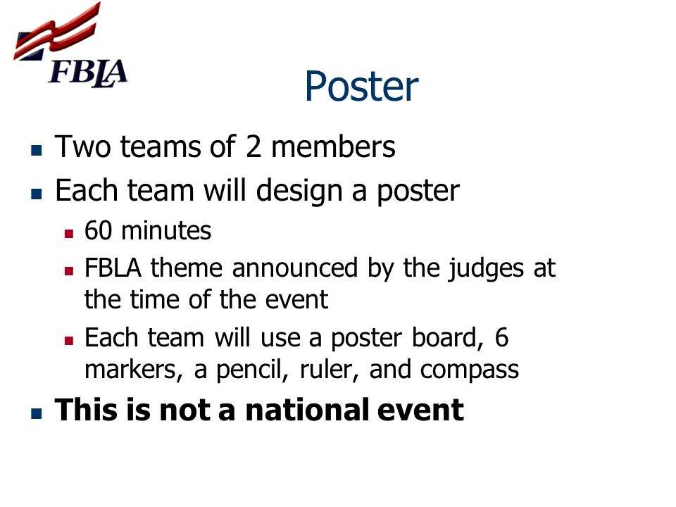 Poster Two teams of 2 members Each team will design a poster