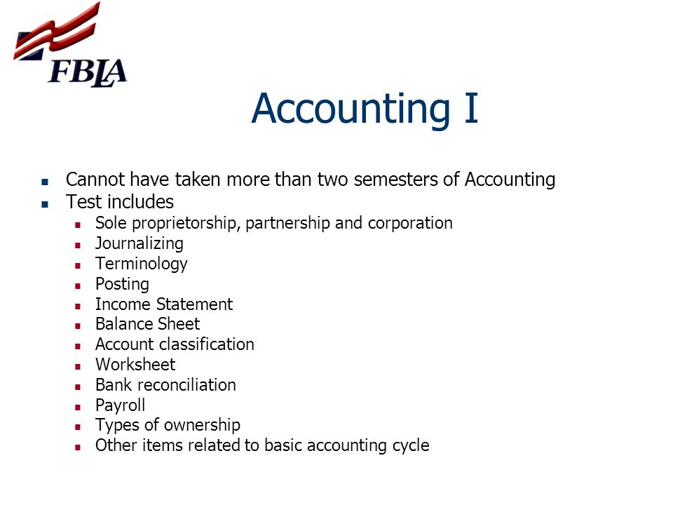 Accounting I Cannot have taken more than two semesters of Accounting