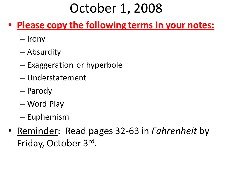 October 1, 2008 Please copy the following terms in your notes: