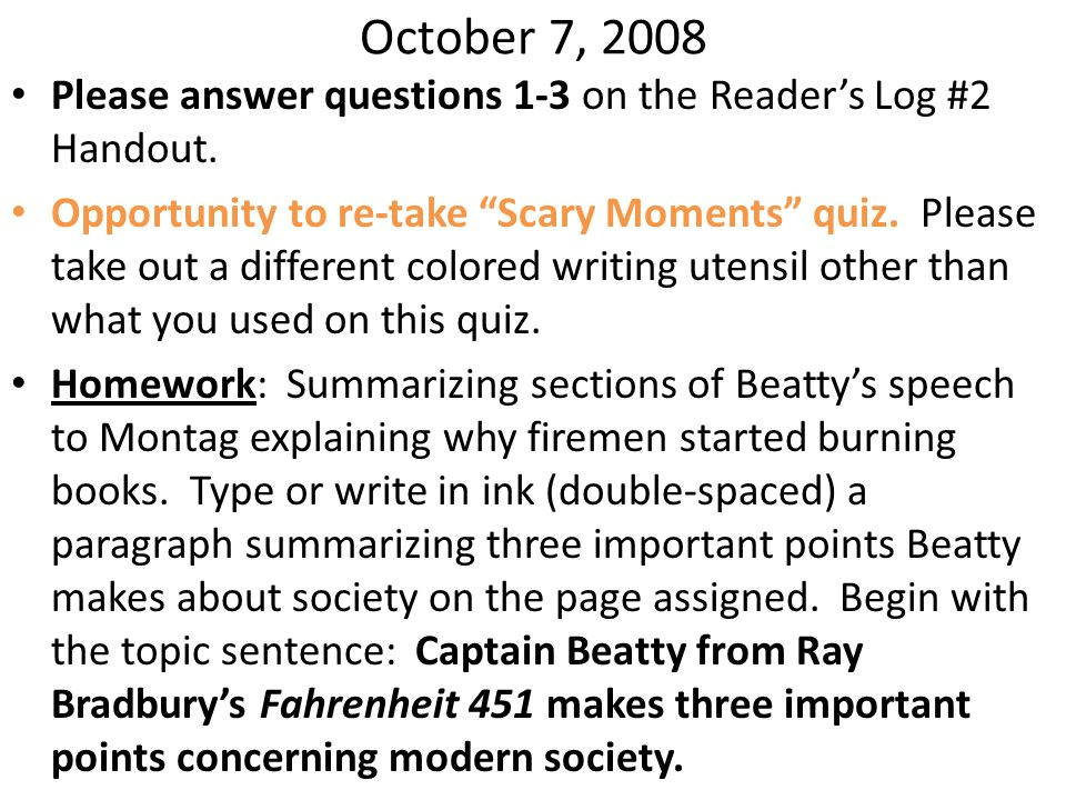 October 7, 2008 Please answer questions 1-3 on the Reader's Log #2 Handout.