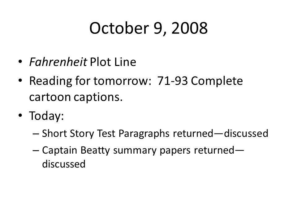 October 9, 2008 Fahrenheit Plot Line