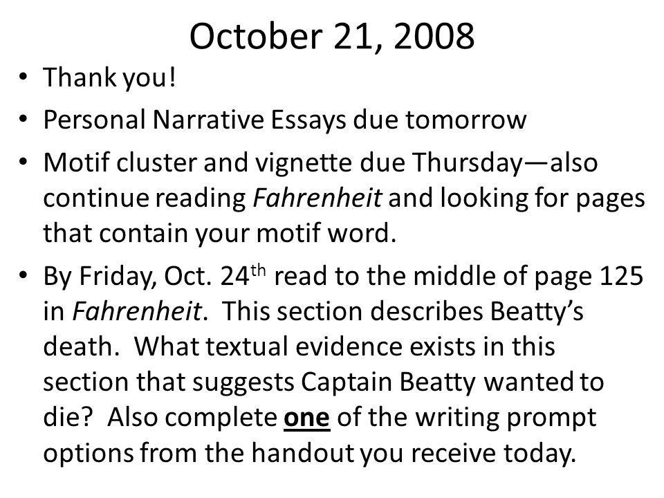 October 21, 2008 Thank you! Personal Narrative Essays due tomorrow