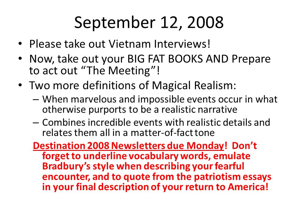 September 12, 2008 Please take out Vietnam Interviews!