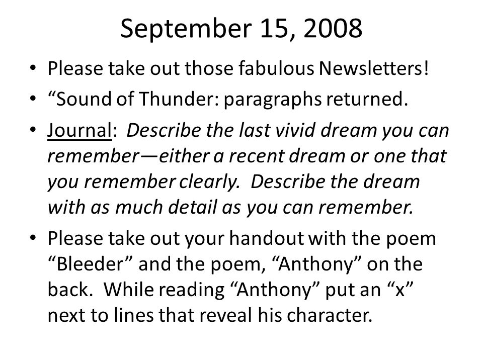 September 15, 2008 Please take out those fabulous Newsletters!