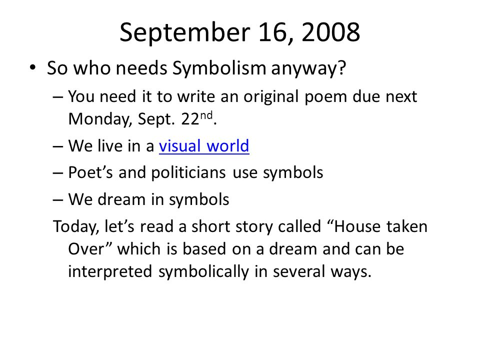 September 16, 2008 So who needs Symbolism anyway
