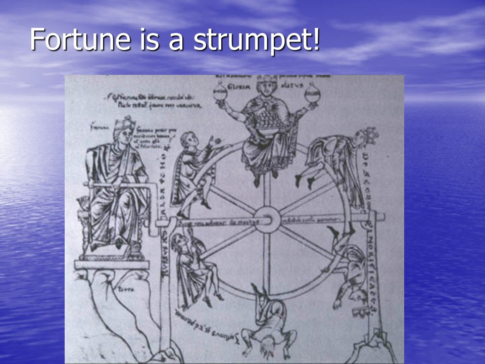 Fortune is a strumpet!