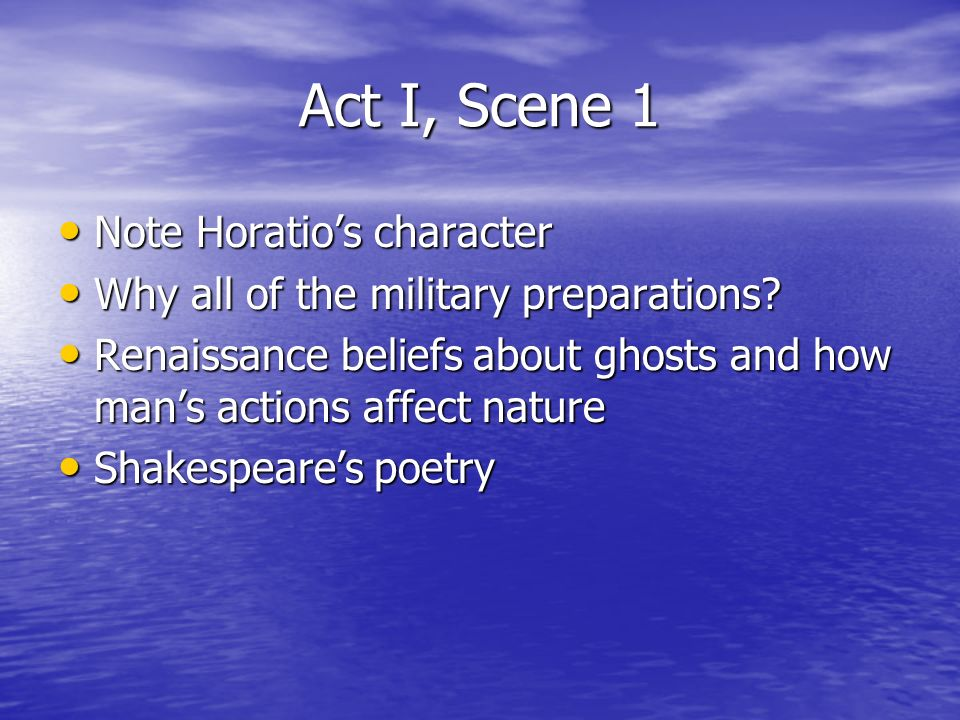 Act I, Scene 1 Note Horatio's character