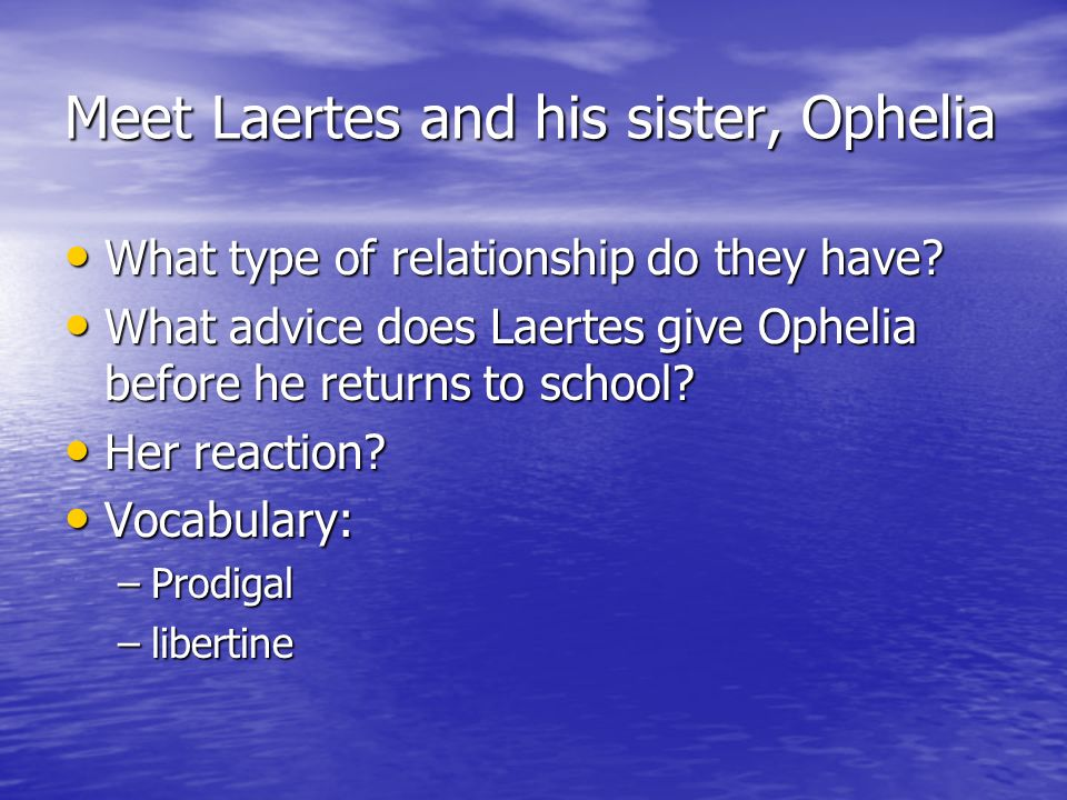 Meet Laertes and his sister, Ophelia