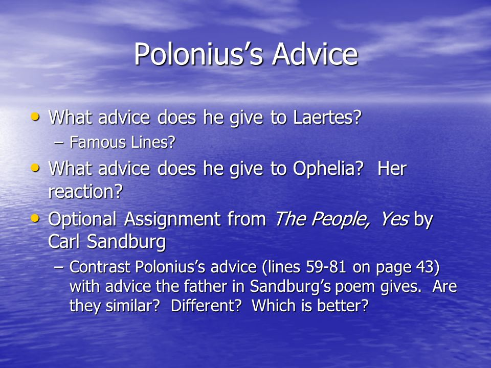 Polonius's Advice What advice does he give to Laertes