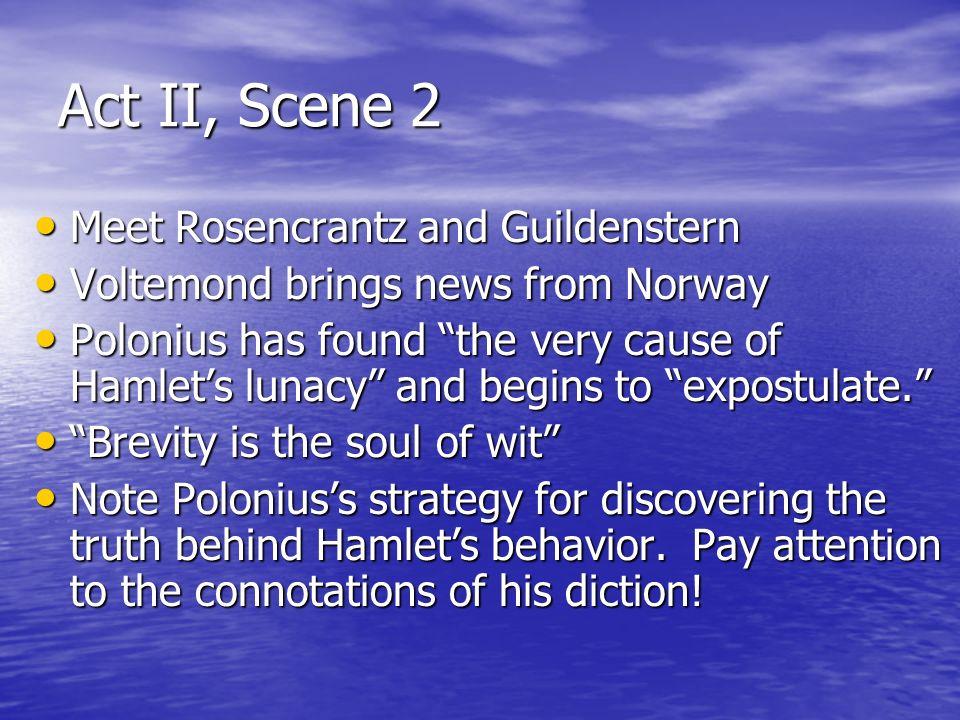 Act II, Scene 2 Meet Rosencrantz and Guildenstern