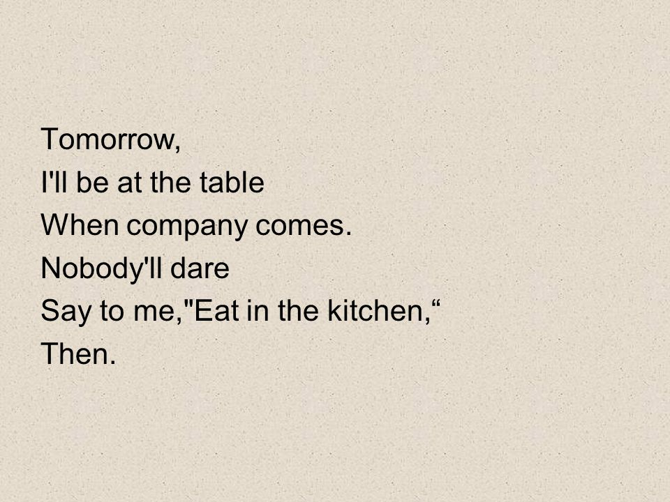 Tomorrow, I ll be at the table When company comes