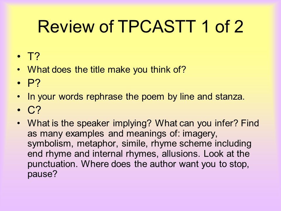 Review of TPCASTT 1 of 2 T P C