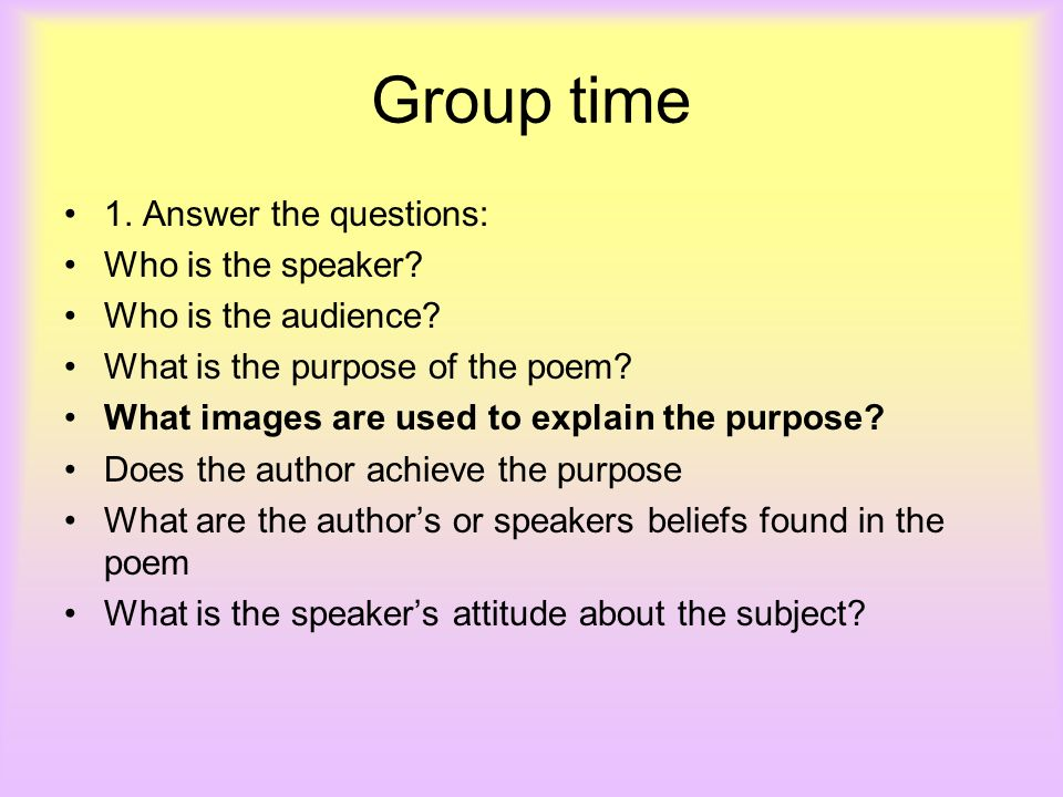Group time 1. Answer the questions: Who is the speaker
