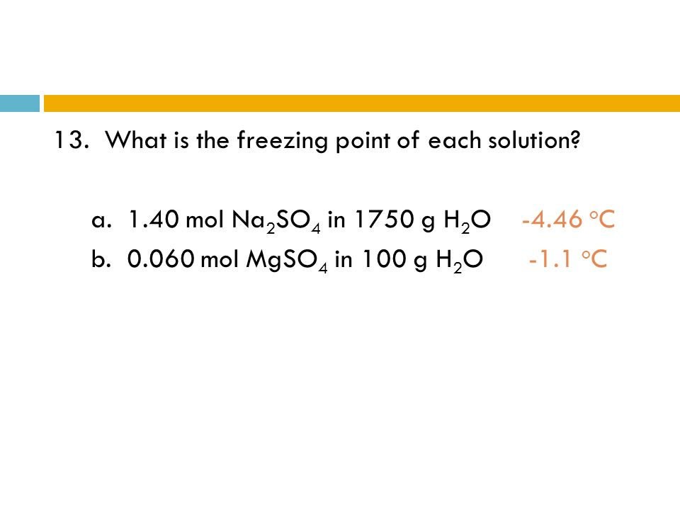 13. What is the freezing point of each solution