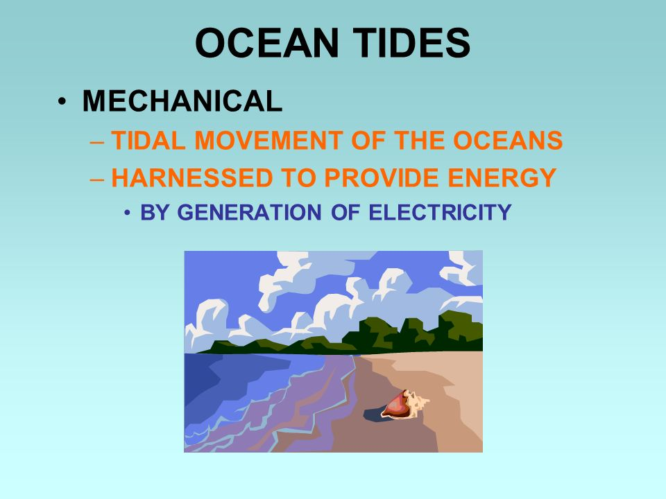 OCEAN TIDES MECHANICAL TIDAL MOVEMENT OF THE OCEANS