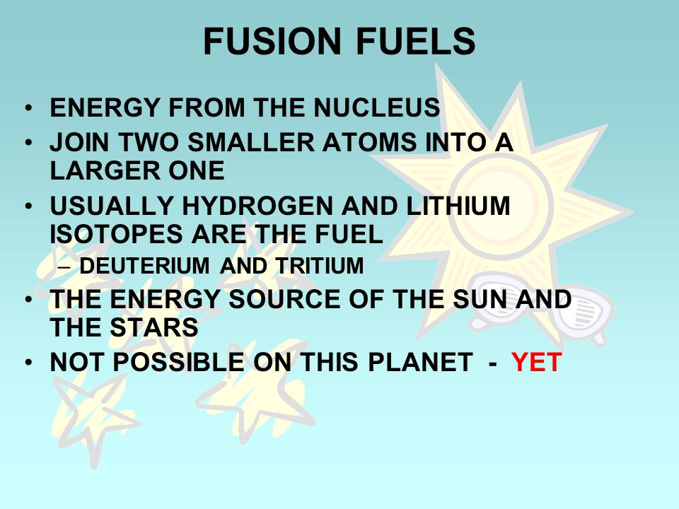 FUSION FUELS ENERGY FROM THE NUCLEUS