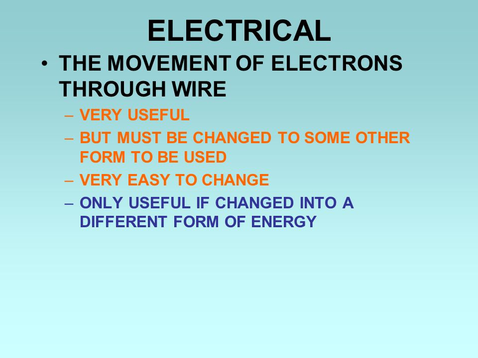ELECTRICAL THE MOVEMENT OF ELECTRONS THROUGH WIRE VERY USEFUL