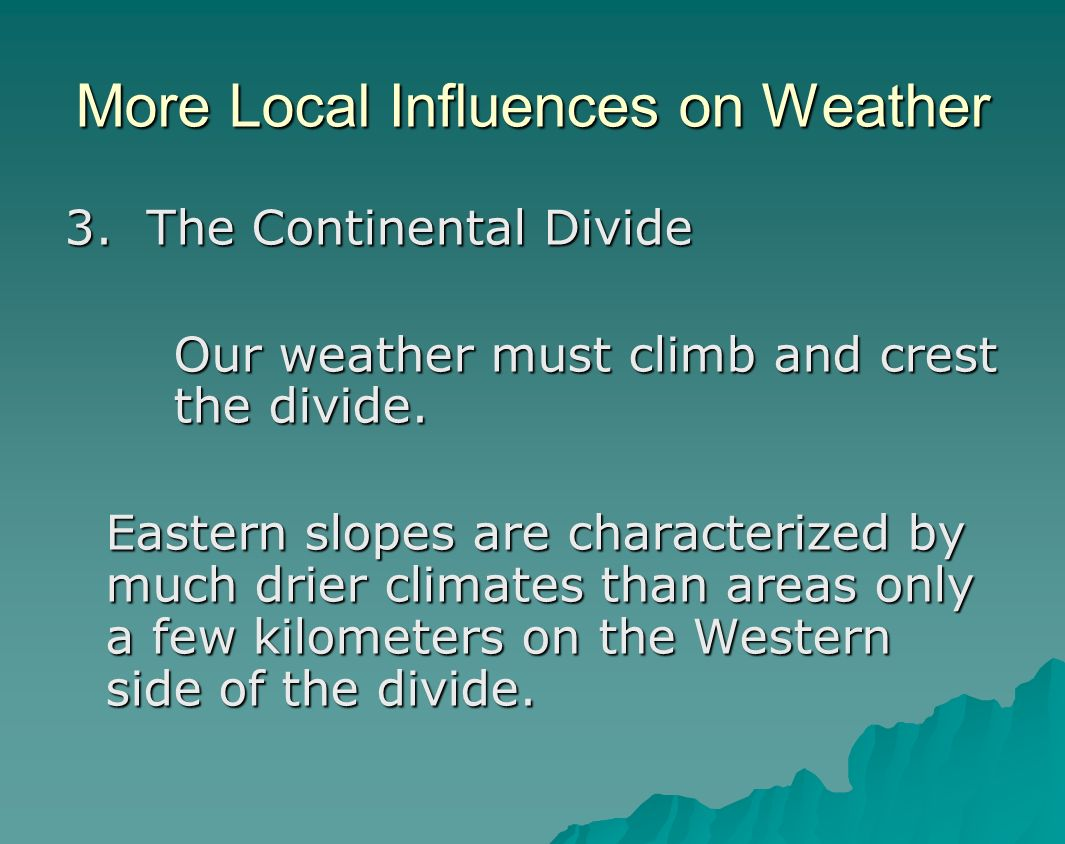 More Local Influences on Weather