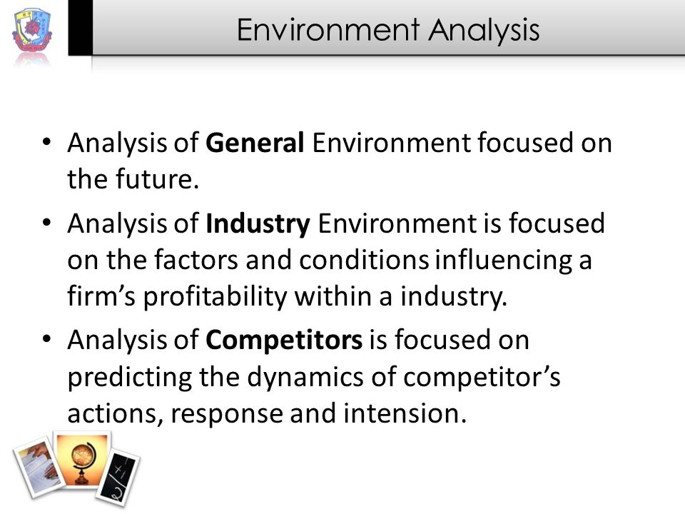 Environment Analysis Analysis of General Environment focused on the future.