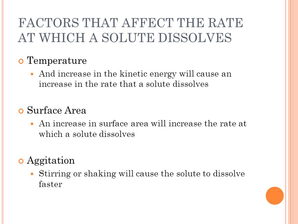 FACTORS THAT AFFECT THE RATE AT WHICH A SOLUTE DISSOLVES