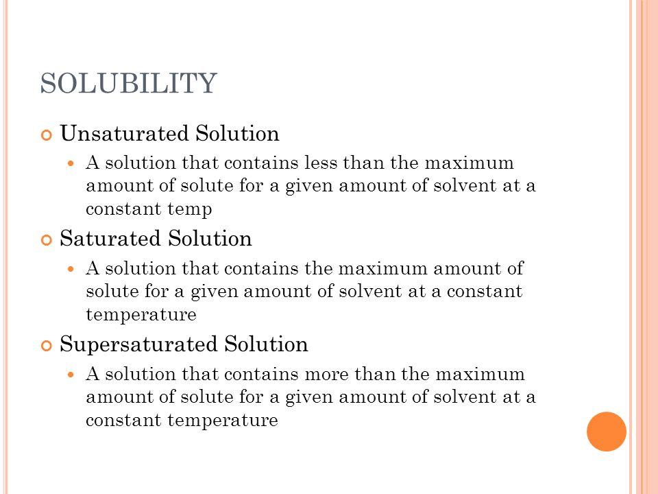 SOLUBILITY Unsaturated Solution Saturated Solution