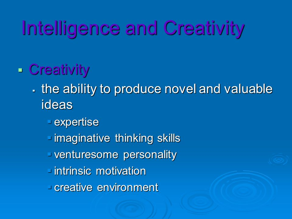 Intelligence and Creativity