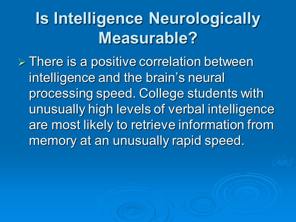 Is Intelligence Neurologically Measurable