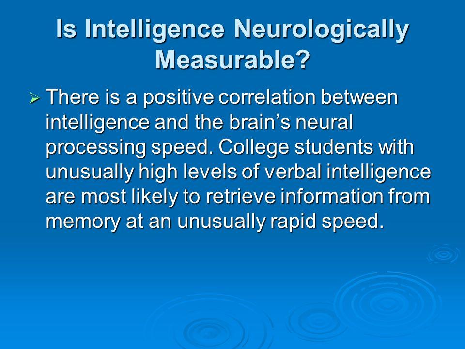 Is Intelligence Neurologically Measurable