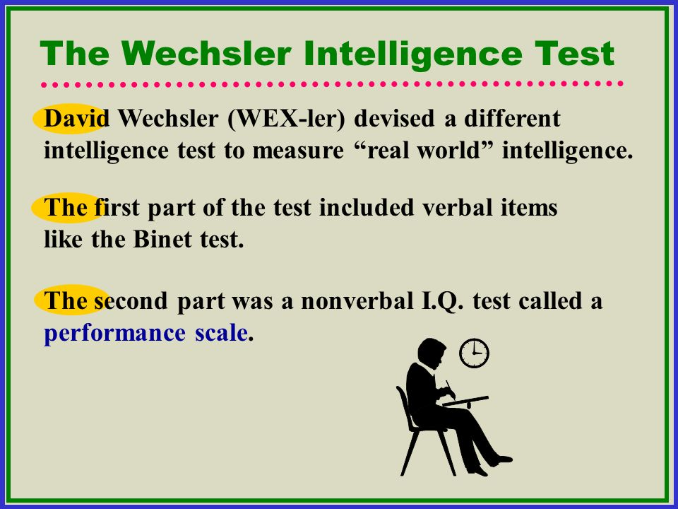 The Wechsler Intelligence Test
