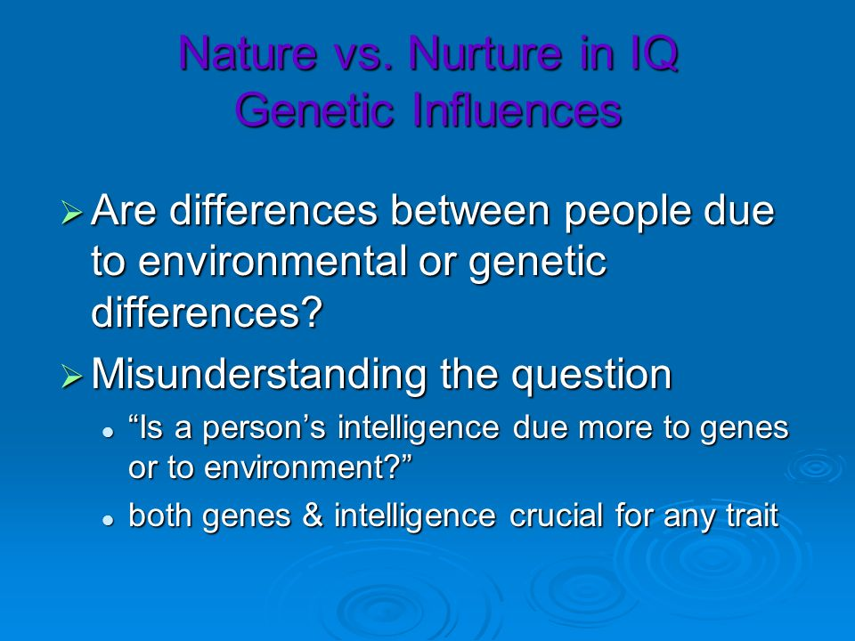 Nature vs. Nurture in IQ Genetic Influences
