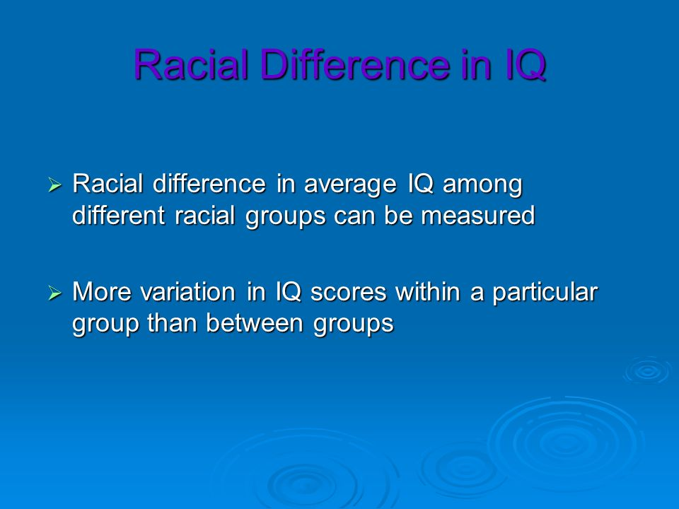 Racial Difference in IQ
