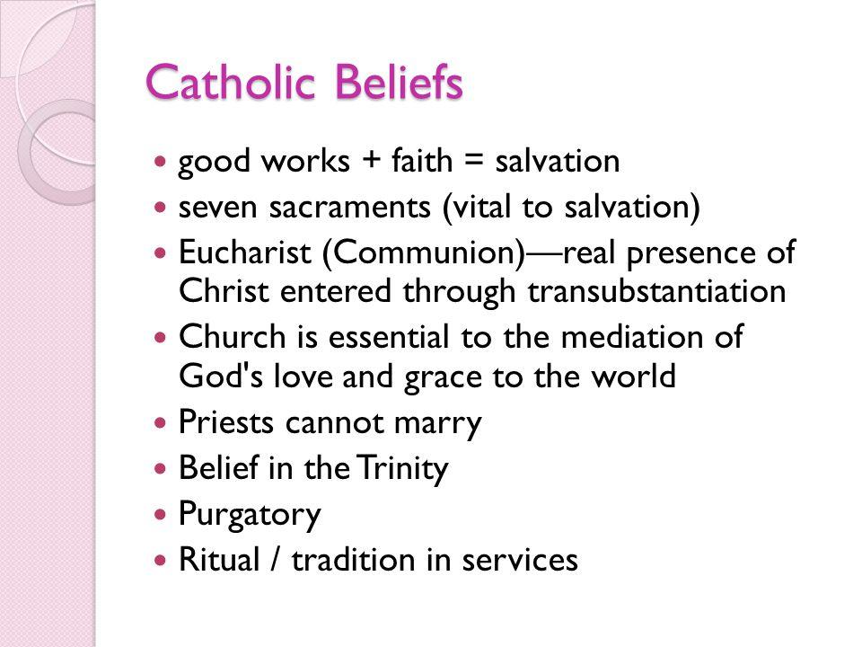 Catholic Beliefs good works + faith = salvation