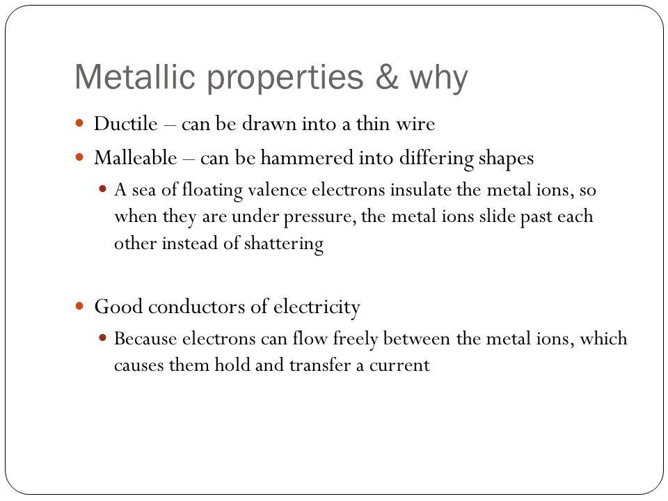 Metallic properties & why
